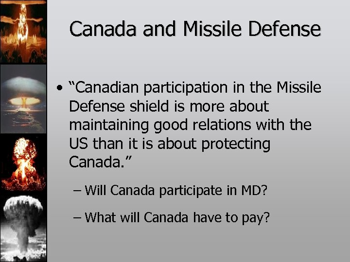"Canada and Missile Defense • ""Canadian participation in the Missile Defense shield is more"
