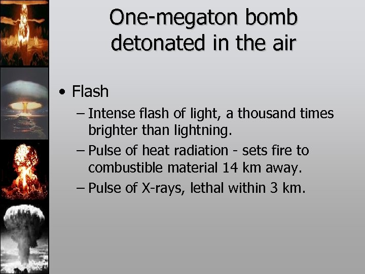 One-megaton bomb detonated in the air • Flash – Intense flash of light, a