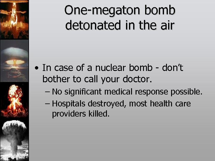 One-megaton bomb detonated in the air • In case of a nuclear bomb -