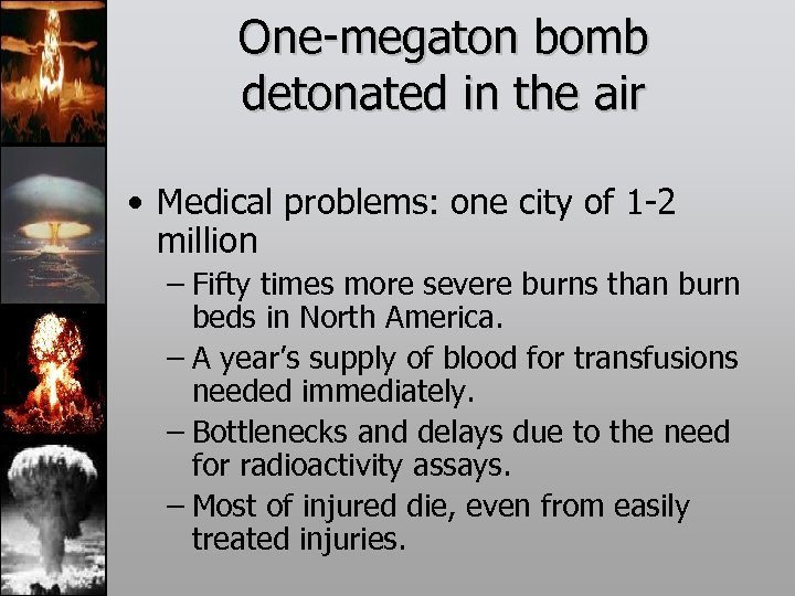 One-megaton bomb detonated in the air • Medical problems: one city of 1 -2