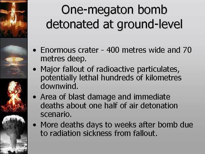 One-megaton bomb detonated at ground-level • Enormous crater - 400 metres wide and 70
