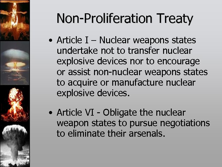 Non-Proliferation Treaty • Article I – Nuclear weapons states undertake not to transfer nuclear
