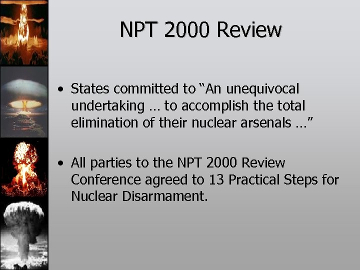 "NPT 2000 Review • States committed to ""An unequivocal undertaking … to accomplish the"