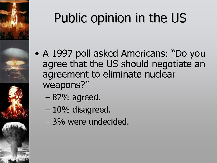 "Public opinion in the US • A 1997 poll asked Americans: ""Do you agree"