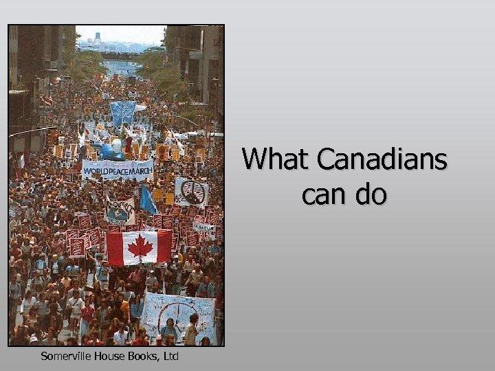 What Canadians can do Somerville House Books, Ltd