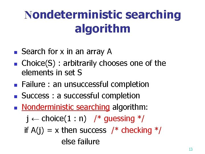 Nondeterministic searching algorithm n n n Search for x in an array A Choice(S)