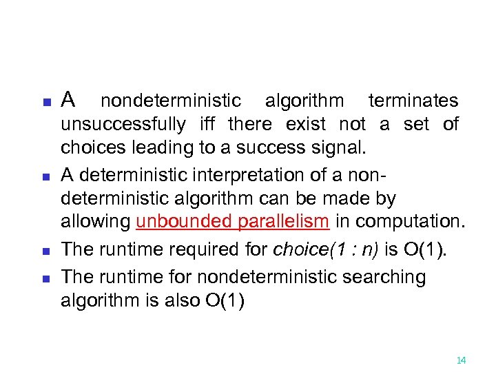 n n A nondeterministic algorithm terminates unsuccessfully iff there exist not a set of