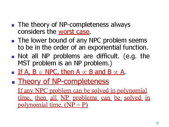 n The theory of NP-completeness always considers the worst case. The lower bound of