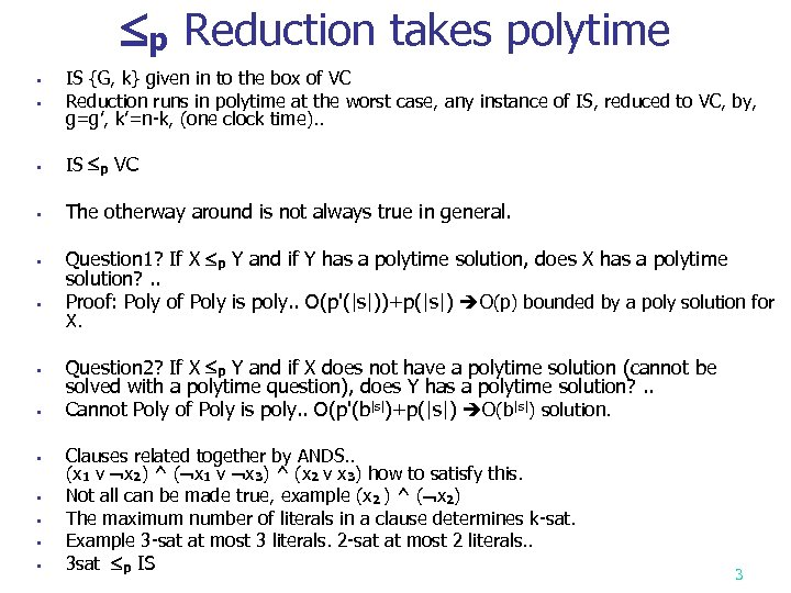 p Reduction takes polytime § IS {G, k} given in to the box