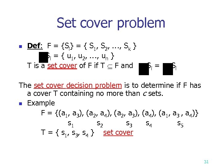 Set cover problem n Def: F = {Si} = { S 1, S 2,