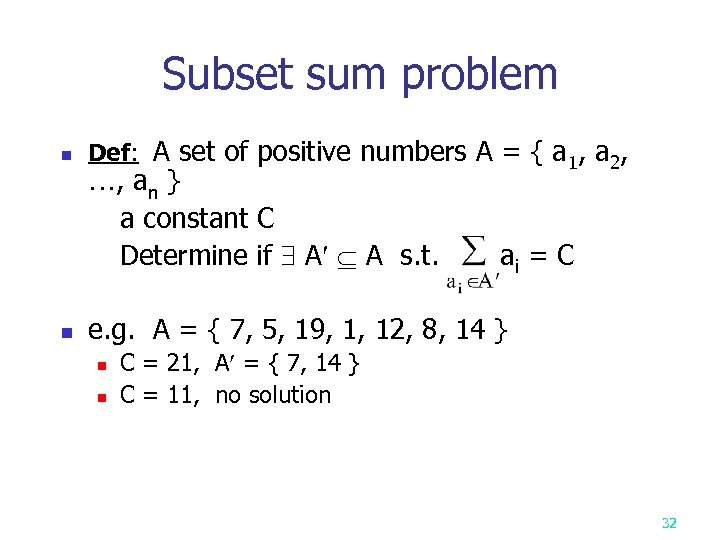 Subset sum problem n n Def: A set of positive numbers A = {