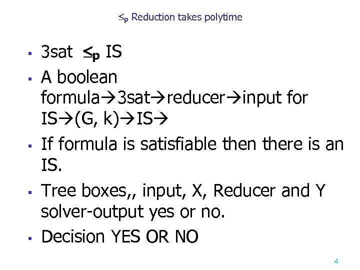 p Reduction takes polytime § § § 3 sat p IS A boolean