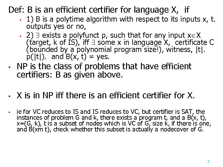 Def: B is an efficient certifier for language X, if § § 1) B