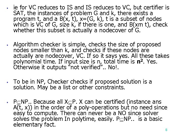 § § ie for VC reduces to IS and IS reduces to VC, but