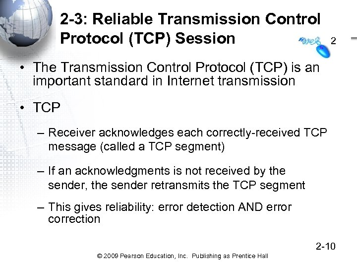 2 -3: Reliable Transmission Control Protocol (TCP) Session 2 • The Transmission Control Protocol