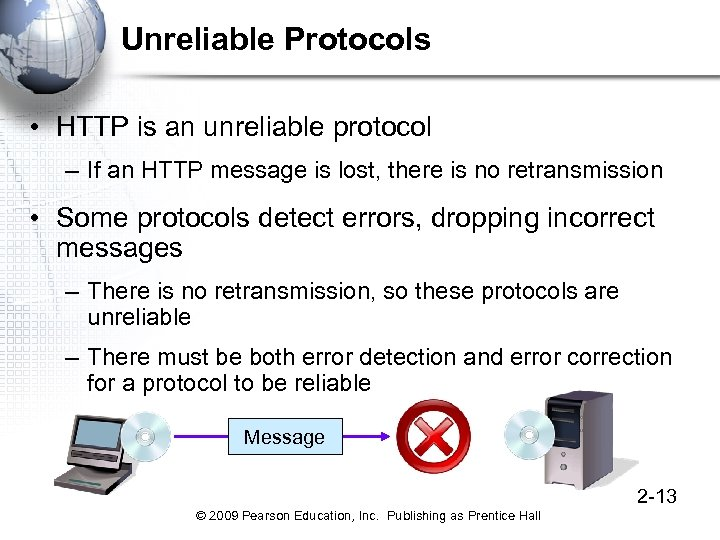 Unreliable Protocols • HTTP is an unreliable protocol – If an HTTP message is