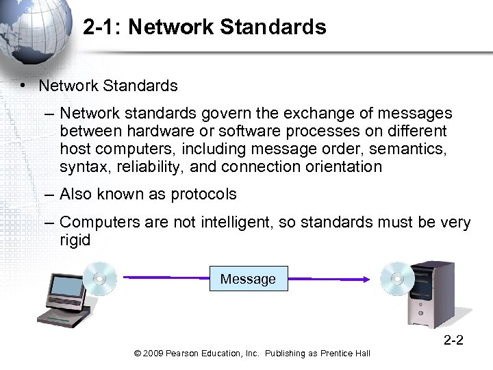 2 -1: Network Standards • Network Standards – Network standards govern the exchange of
