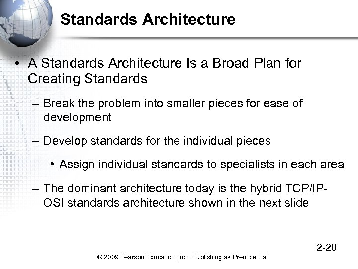 Standards Architecture • A Standards Architecture Is a Broad Plan for Creating Standards –
