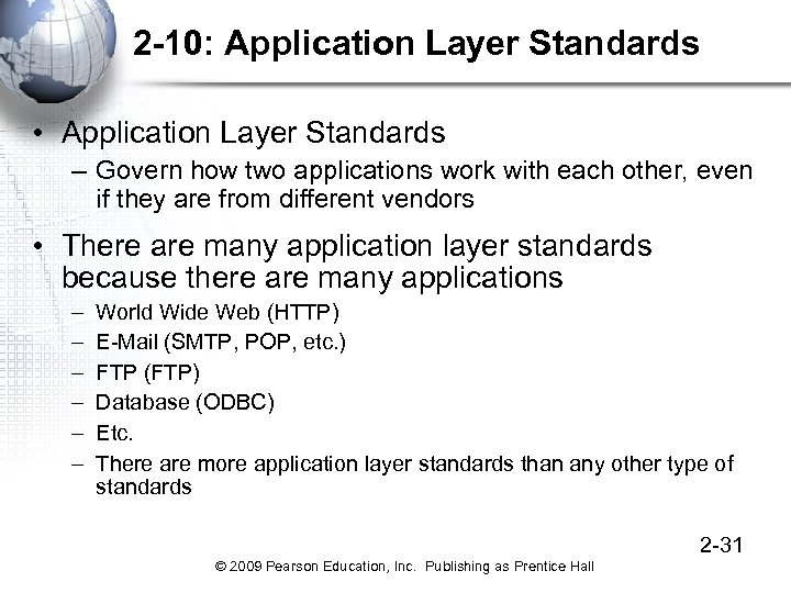 2 -10: Application Layer Standards • Application Layer Standards – Govern how two applications