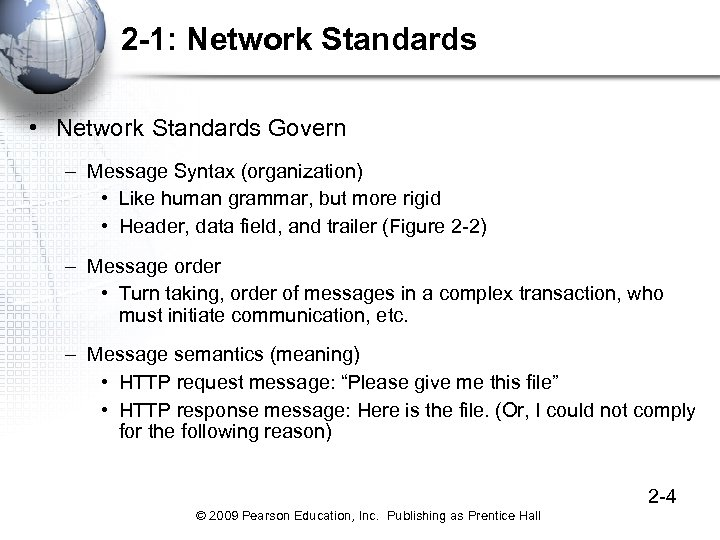 2 -1: Network Standards • Network Standards Govern – Message Syntax (organization) • Like