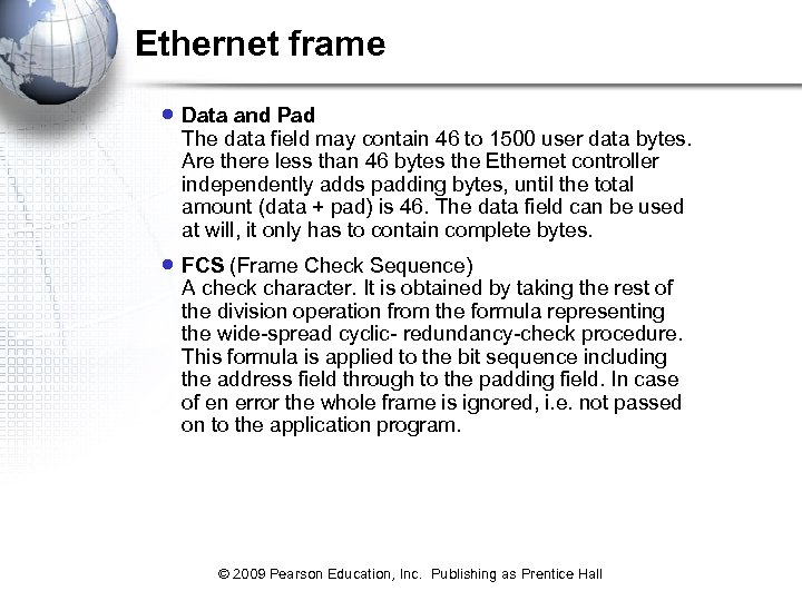 Ethernet frame · Data and Pad The data field may contain 46 to 1500