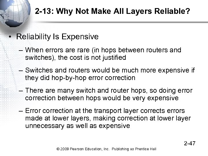 2 -13: Why Not Make All Layers Reliable? • Reliability Is Expensive – When