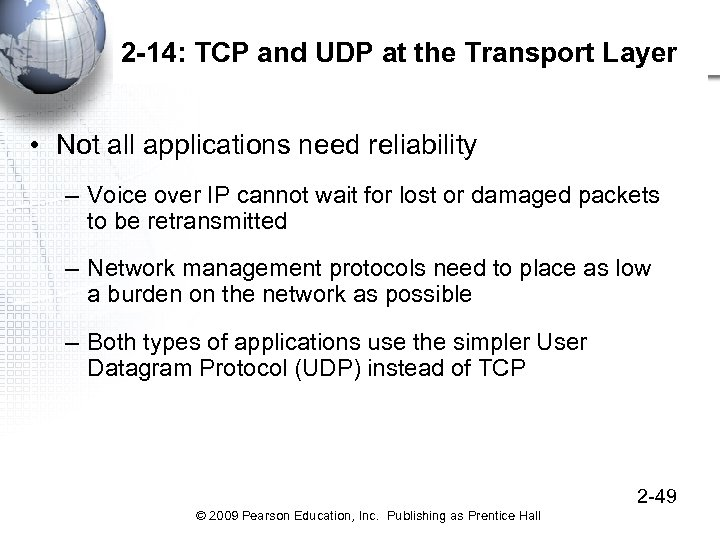 2 -14: TCP and UDP at the Transport Layer • Not all applications need
