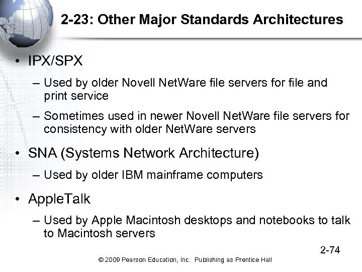 2 -23: Other Major Standards Architectures • IPX/SPX – Used by older Novell Net.