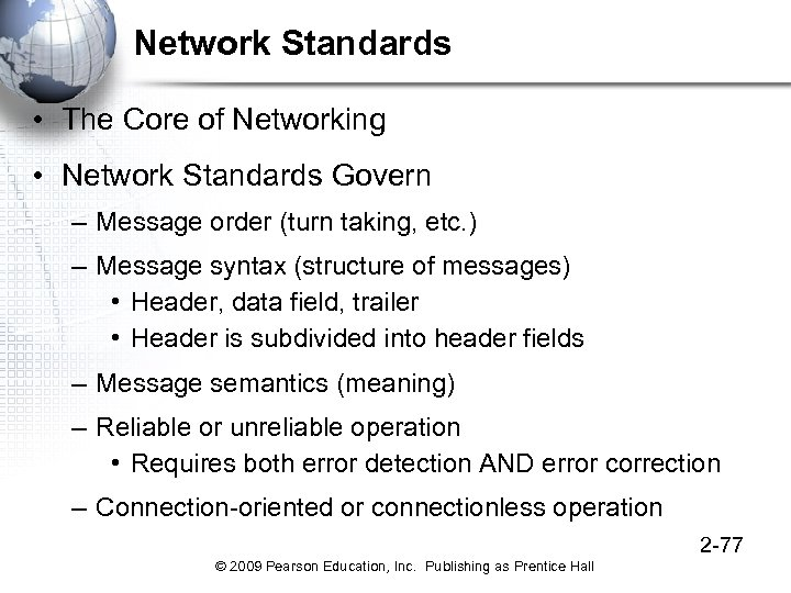 Network Standards • The Core of Networking • Network Standards Govern – Message order