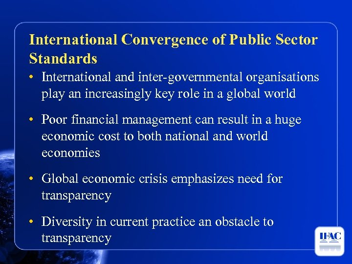 International Convergence of Public Sector Standards • International and inter-governmental organisations play an increasingly