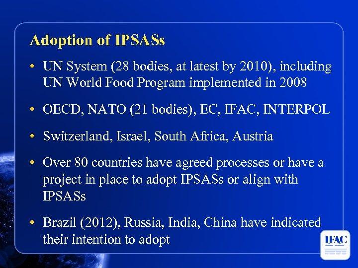 Adoption of IPSASs • UN System (28 bodies, at latest by 2010), including UN