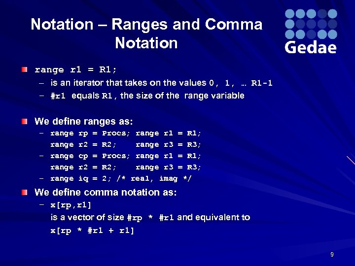 Notation – Ranges and Comma Notation range r 1 = R 1; – is