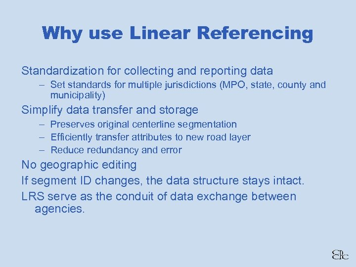 Why use Linear Referencing Standardization for collecting and reporting data – Set standards for