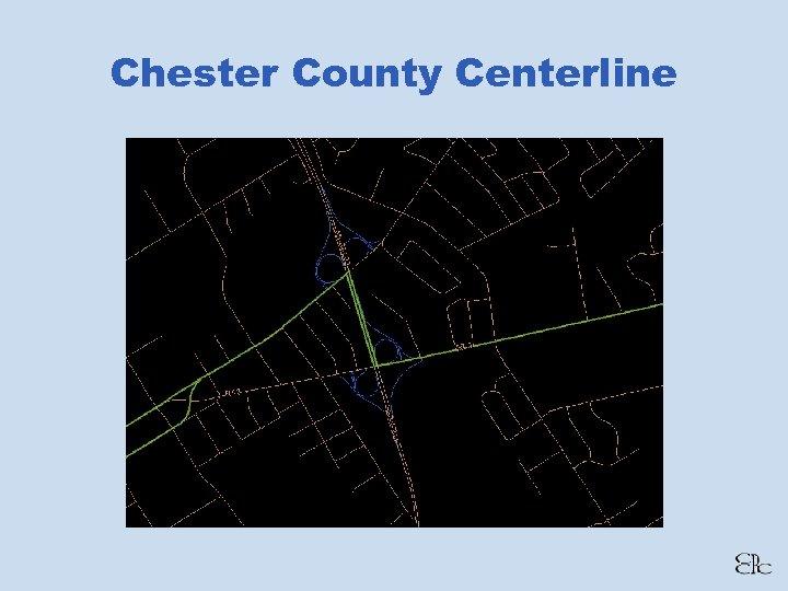 Chester County Centerline