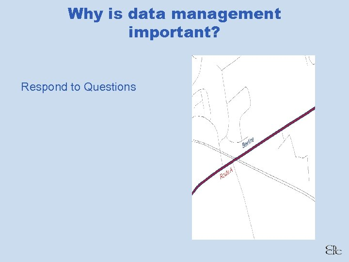 Why is data management important? Respond to Questions