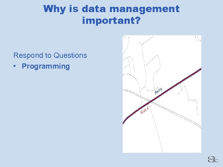 Why is data management important? Respond to Questions • Programming