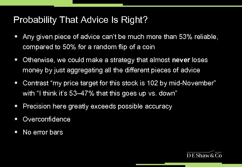 Probability That Advice Is Right? § Any given piece of advice can't be much