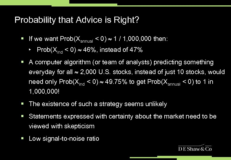 Probability that Advice is Right? § If we want Prob(Xannual < 0) 1 /