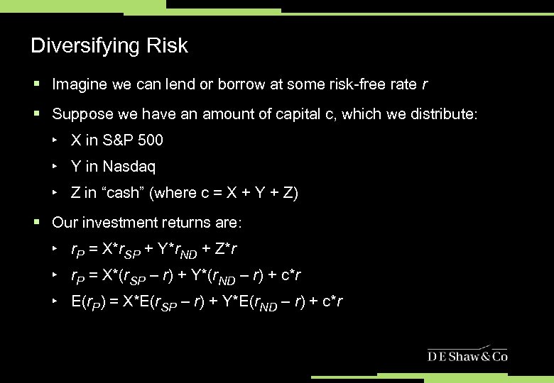 Diversifying Risk § Imagine we can lend or borrow at some risk-free rate r
