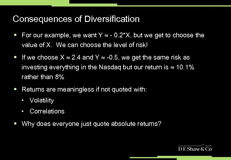 Consequences of Diversification § For our example, we want Y - 0. 2*X, but