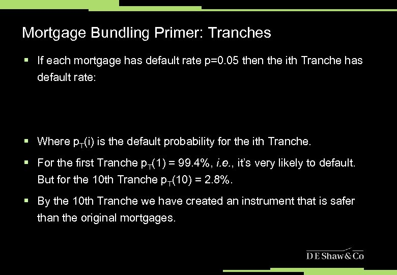 Mortgage Bundling Primer: Tranches § If each mortgage has default rate p=0. 05 then