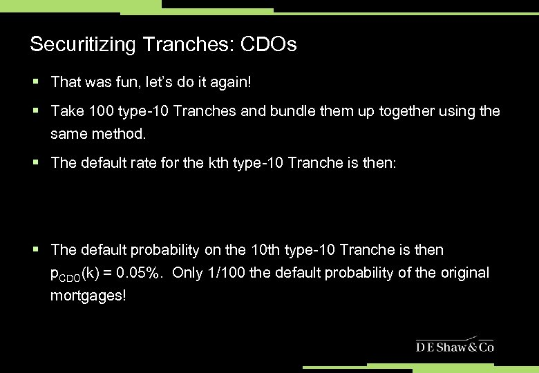 Securitizing Tranches: CDOs § That was fun, let's do it again! § Take 100