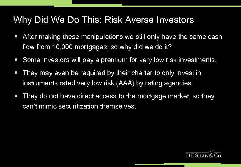 Why Did We Do This: Risk Averse Investors § After making these manipulations we