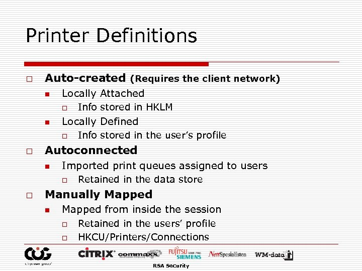 Printer Definitions o Auto-created (Requires the client network) n Locally Attached o n Locally