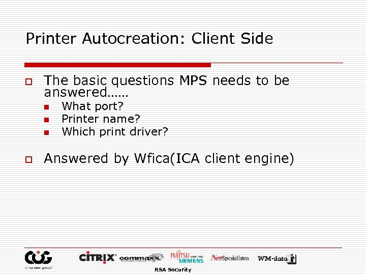 Printer Autocreation: Client Side o The basic questions MPS needs to be answered…… n