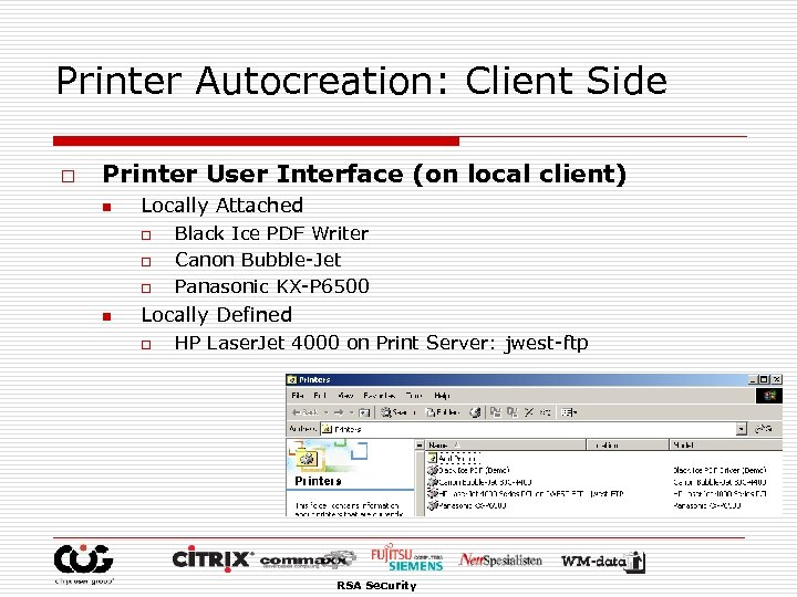 Printer Autocreation: Client Side o Printer User Interface (on local client) n Locally Attached
