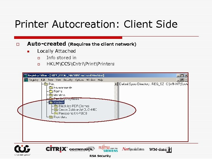 Printer Autocreation: Client Side o Auto-created n (Requires the client network) Locally Attached o