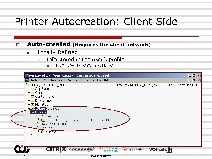 Printer Autocreation: Client Side o Auto-created n (Requires the client network) Locally Defined o