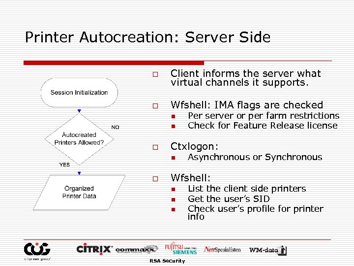 Printer Autocreation: Server Side o Client informs the server what virtual channels it supports.