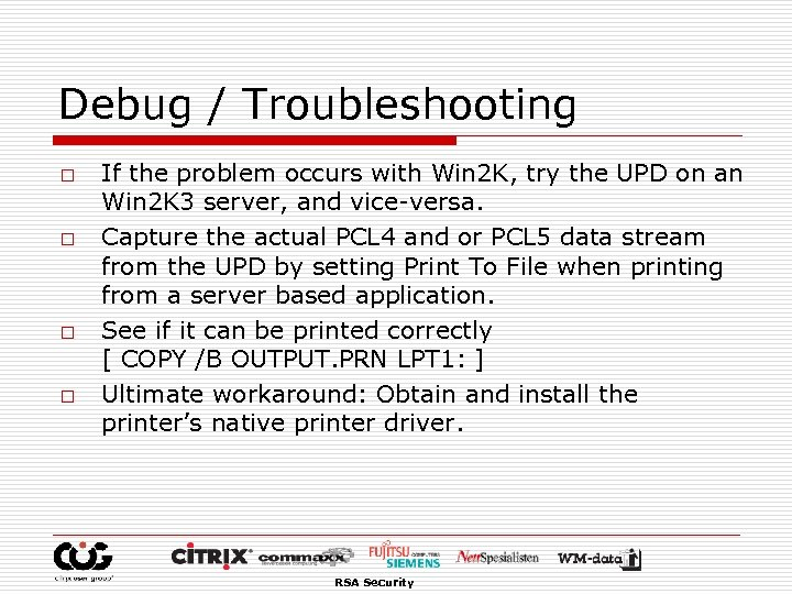 Debug / Troubleshooting o o If the problem occurs with Win 2 K, try